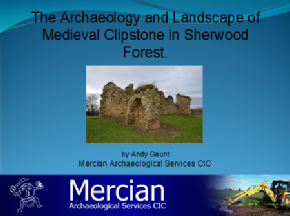 The designed medieval royal landscape of Clipstone, Sherwood Forest - Andy Gaunt Mercian Archaeological Services CIC