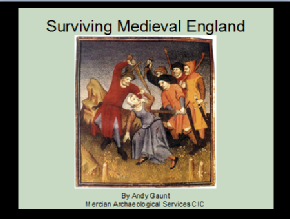 Surviving Medieval England (East Midlands) Archaeology - Andy Gaunt Mercian Archaeological Services CIC